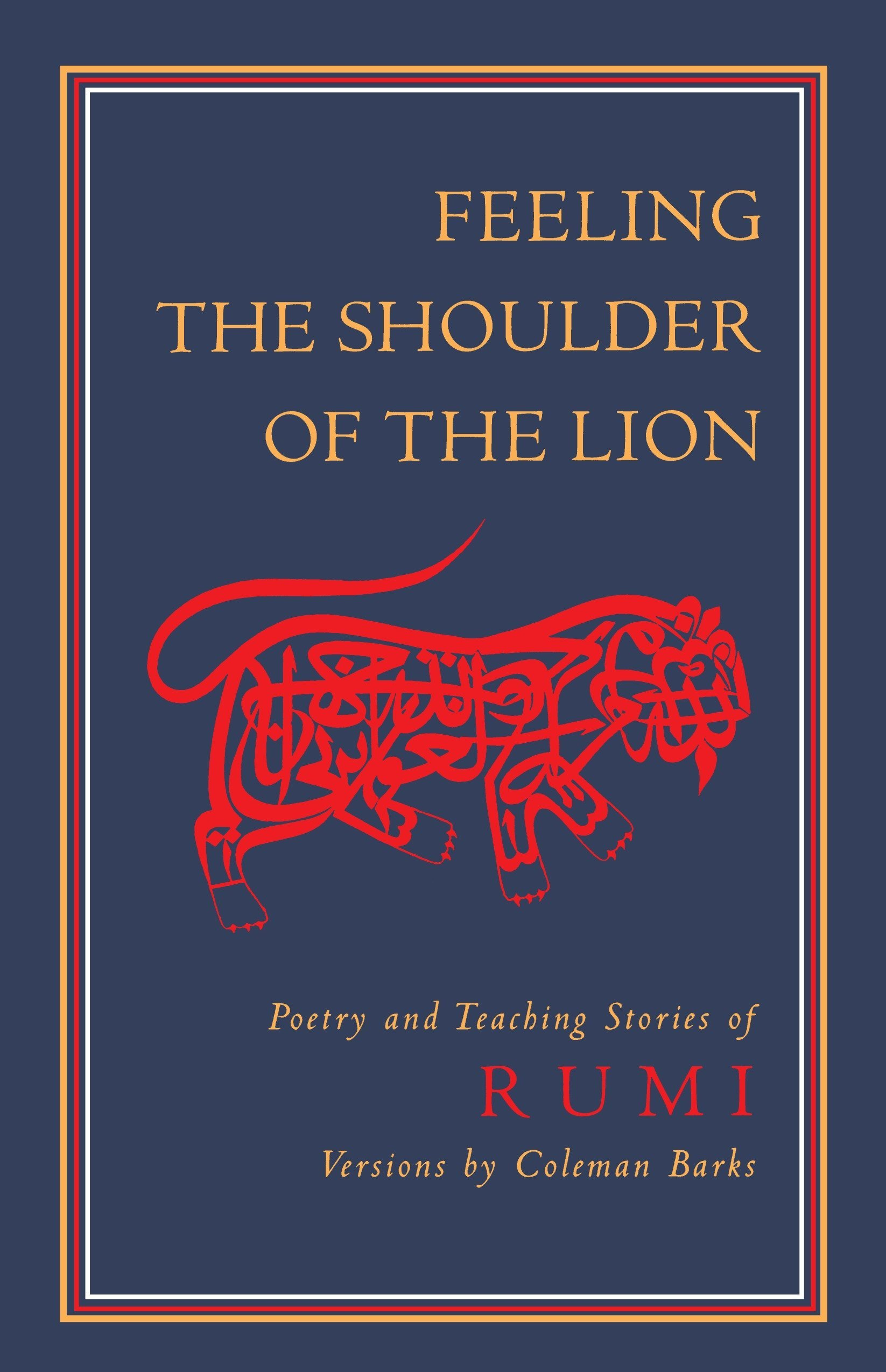 Feeling the Shoulder of the Lion: RUMI