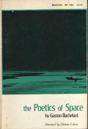 the Poetics of Space byn Gaston Bachelard