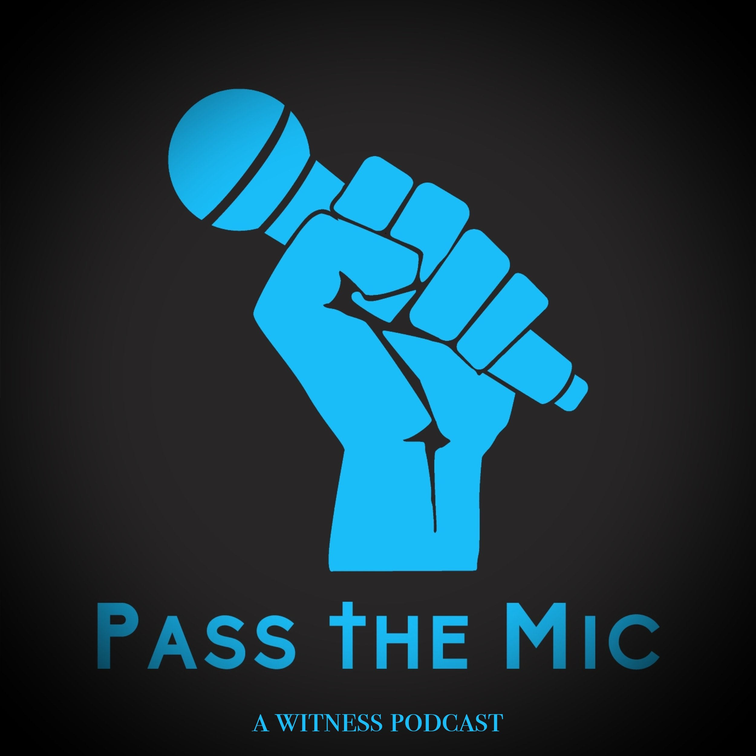 Pass the Mic from The Witness, a Black Christian Collective