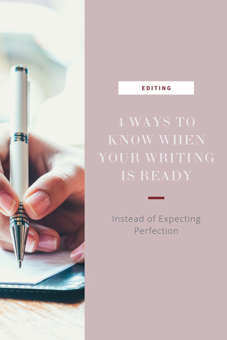4 ways to know when your writing is ready