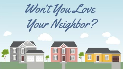 wont you love neighbor.jpg