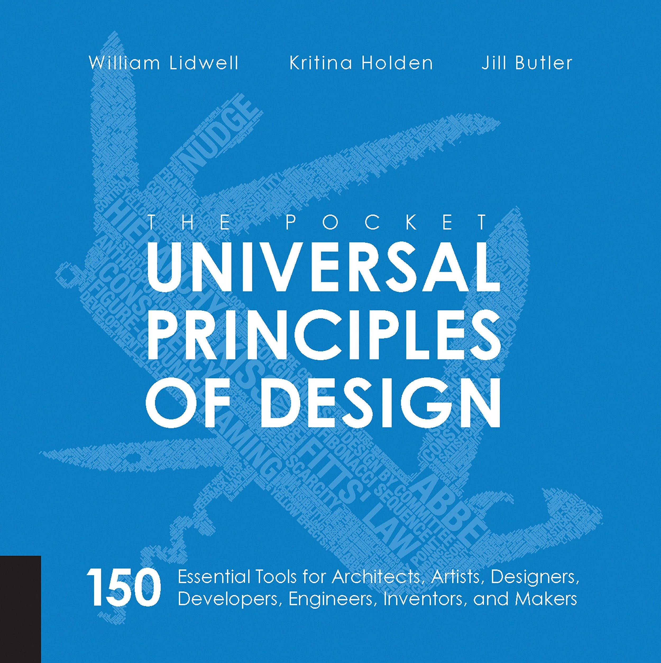 The Pocket Universal Principles of Design: 150 Essential Tools for Architects, Artists, Designers, Developers, Engineers, Inventors, and Makers by William Lidwell