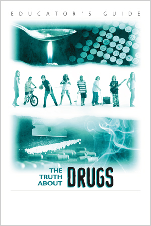 The Truth About Drugs Educator's Guide