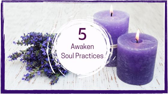 5 awaken soul practices.png