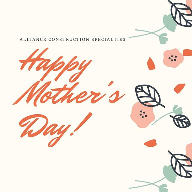 Happy Mother's Day from all of us at Alliance Construction Specialties! 💐 #happymothersday #mothersday2019 #acsconstruction