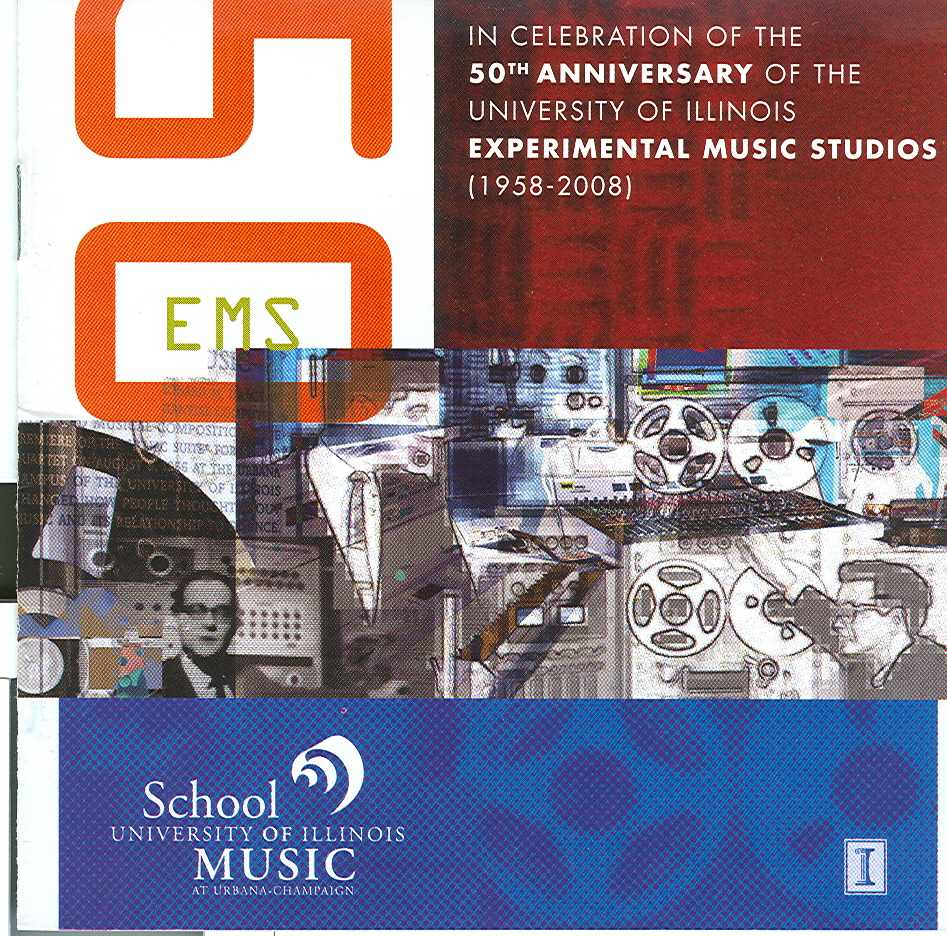 """In Celebration of the 50th Anniversary of the University of Illinois Experimental Music Studios"" Scott A. Wyatt, director. Includes   Time Passed   for fixed media electronics."
