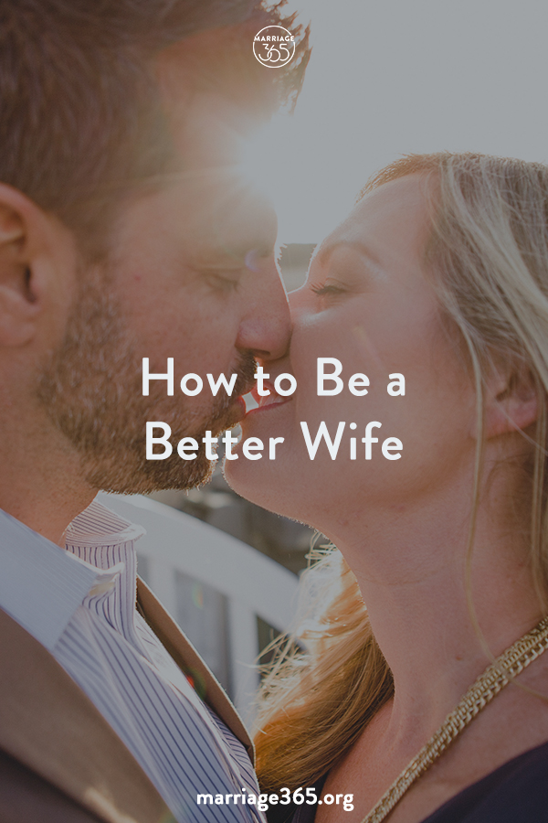 marriage365-how-to-be-a-better-wife.jpg