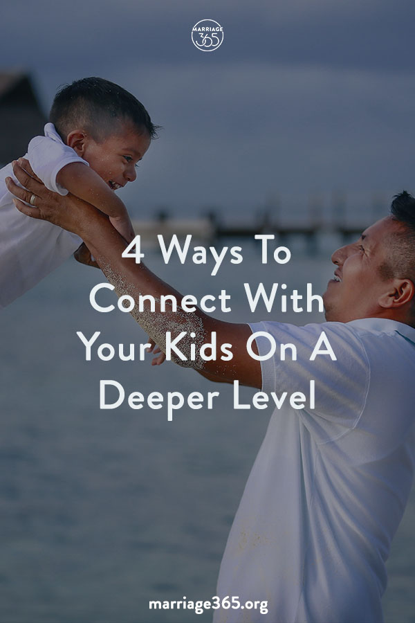 4-ways-to-connect-to-your-kids-on-a-deeper-level.jpg