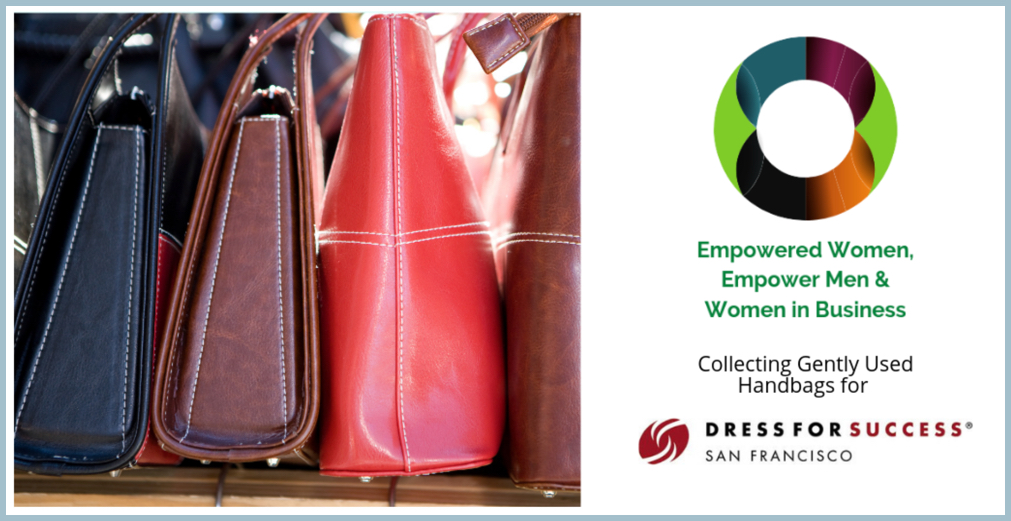- We ask that you bring a gently used handbag to donate to Dress for Success.