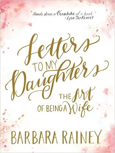 Letters to my Daughters - Excellent sound advice to wife's to be and those already married.