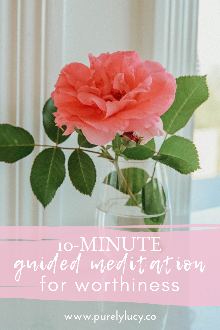 10-Minute Guided Meditation for Worthiness & Self-Love || @purelylucy