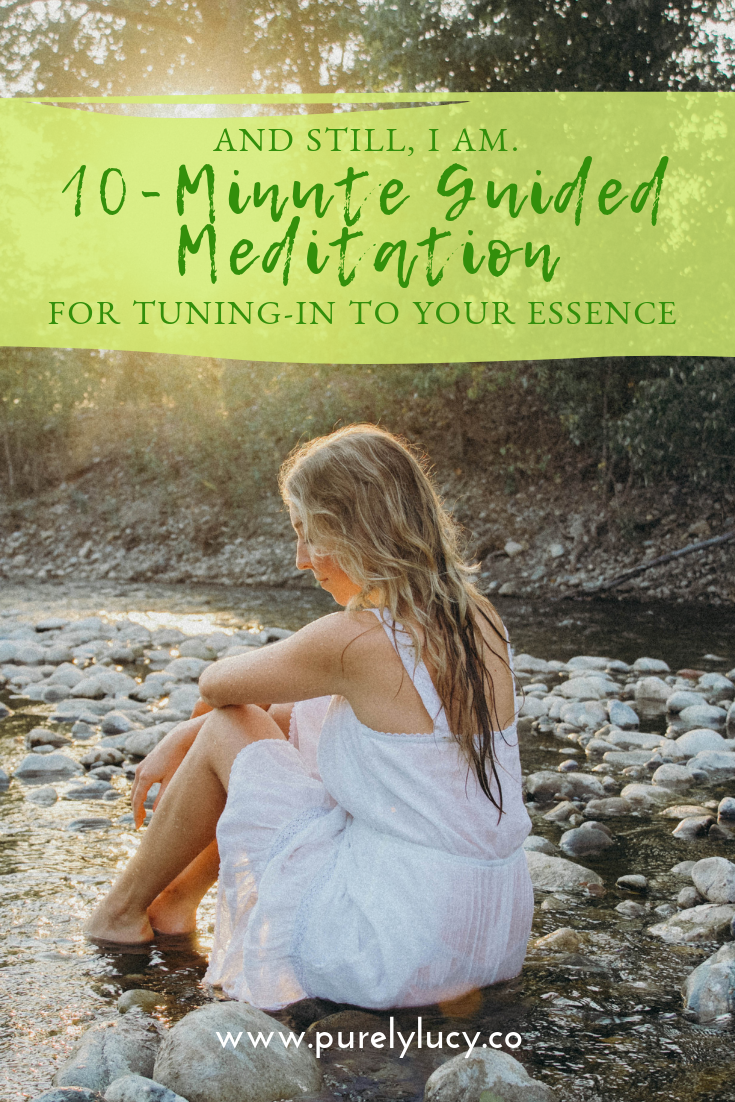 And still, I AM. 10-Minute Guided Meditation for Tuning-In to You Essence.