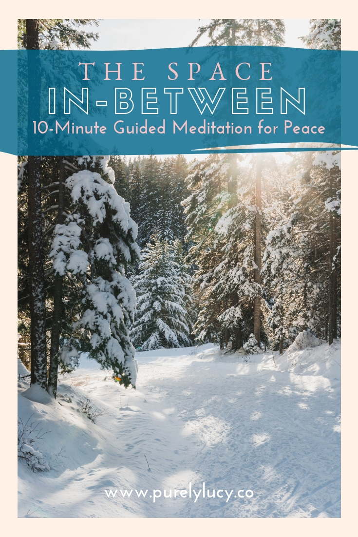The Space Between: 10-Minute Guided Meditation || @purelylucy