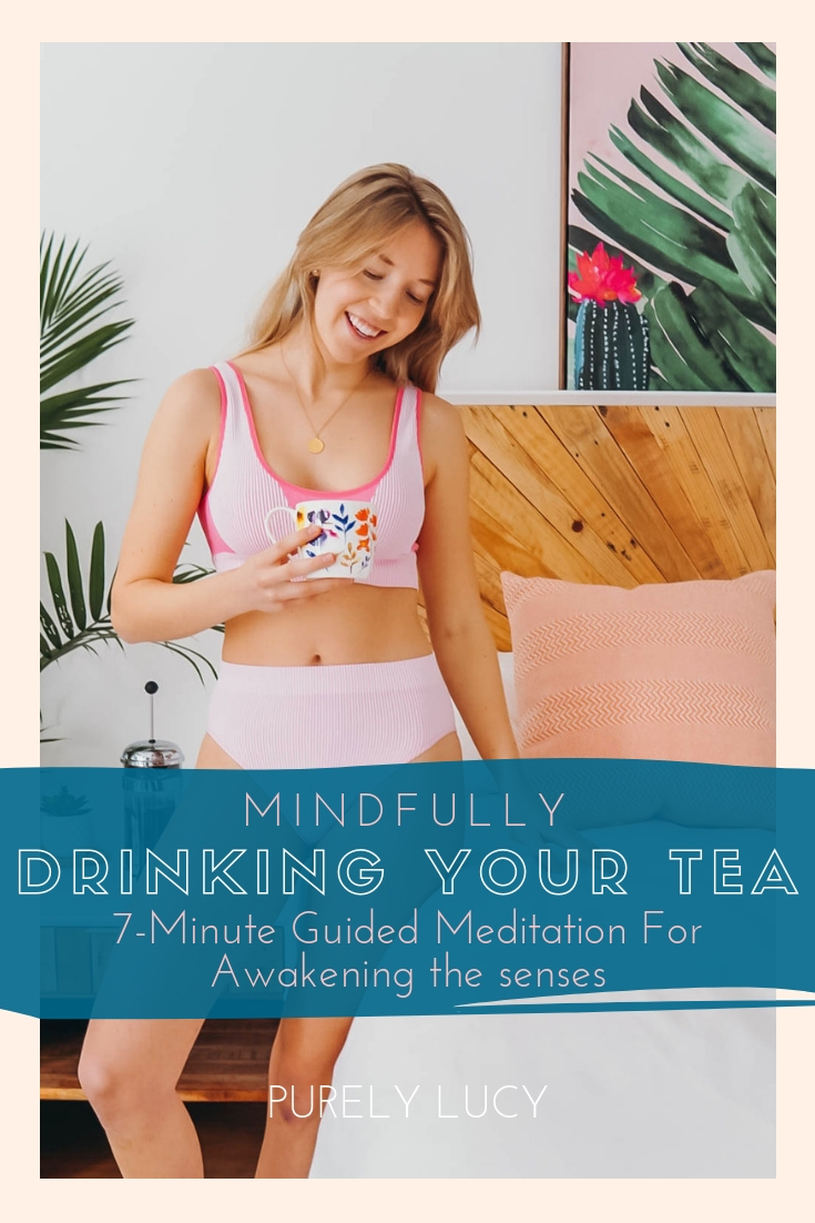 Mindfully Drinking Your Tea || Guided Meditation @purelylucy