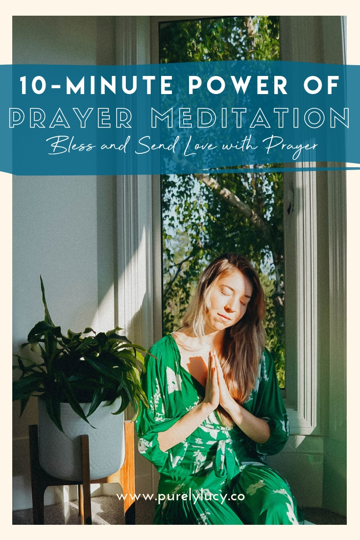 The Power of Prayer 10-Minute Guided Meditation