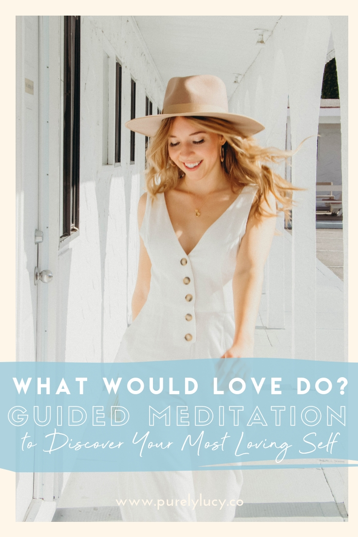 What Would Love DO? Guided Meditation || @purelylucy