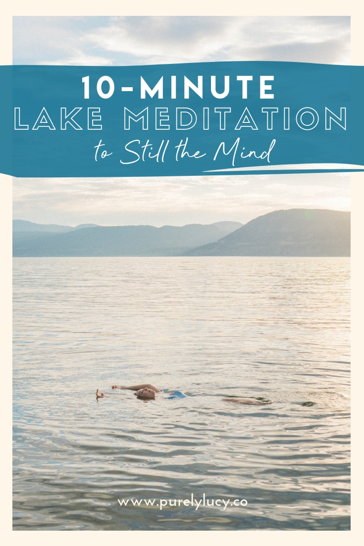 10-Minute Lake Meditation to Cultivate a Still Mind
