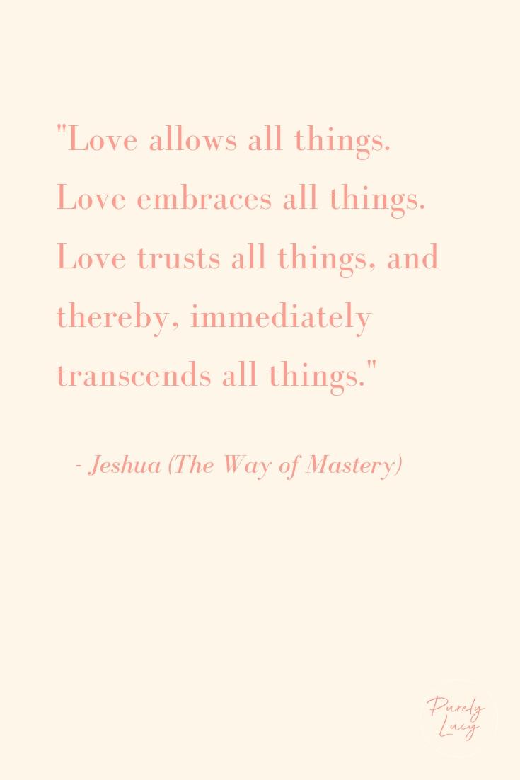 LOVE || Jeshua (The Way of Mastery)