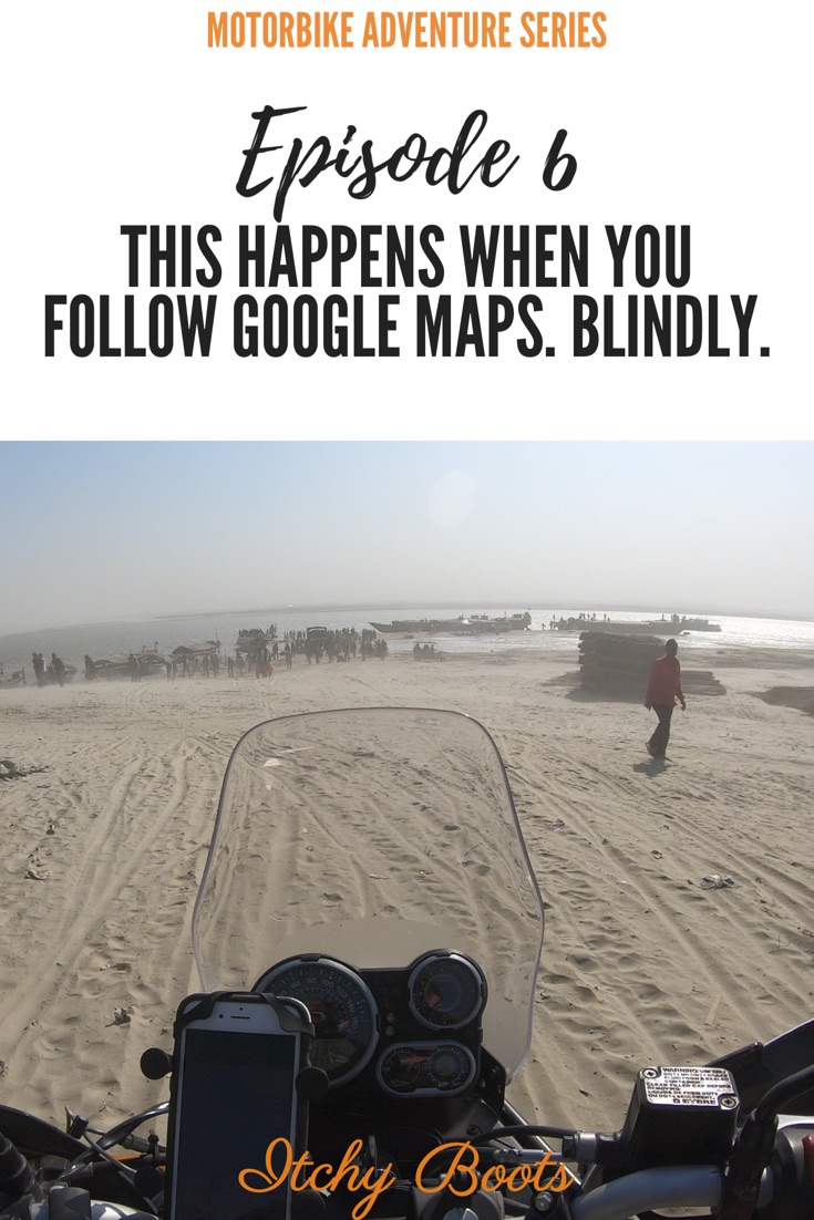 Riding a motorbike through India using Google Maps is great. But if you follow it blindly - this happens...