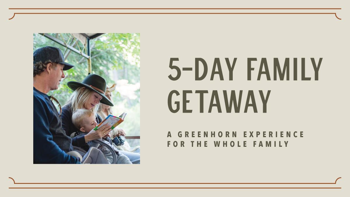 5 Day  Family Ranch Vacation at Greenhorn Ranch