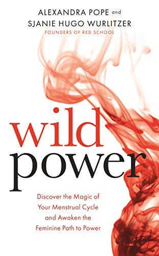 Wild Power by:  Sjanie Hugo Wurlitzer  and  Alexandra Pope