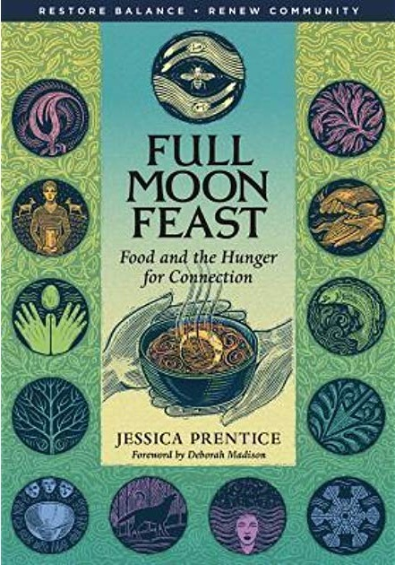 Full Moon Feast by: Jessica Prentice