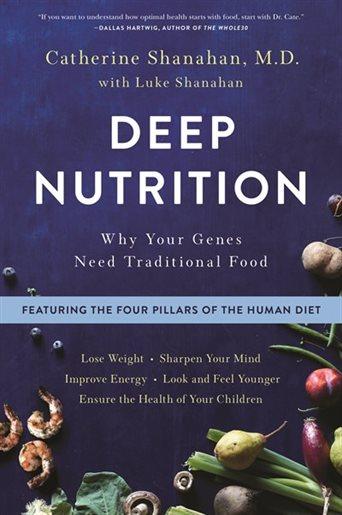 Deep Nutrition by: Catherine Shanahan