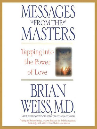 Messages from the masters by: Brian Weiss