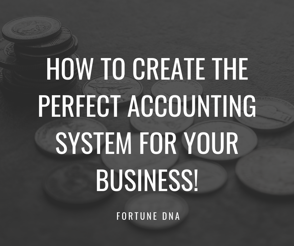 How to Create the Perfect Accounting System for YOUR Business! .png