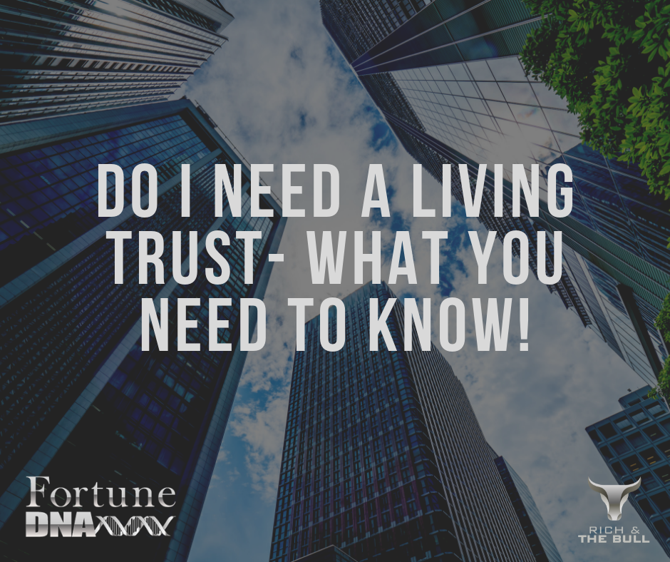 Do I need a living Trust- What You Need to Know!.png