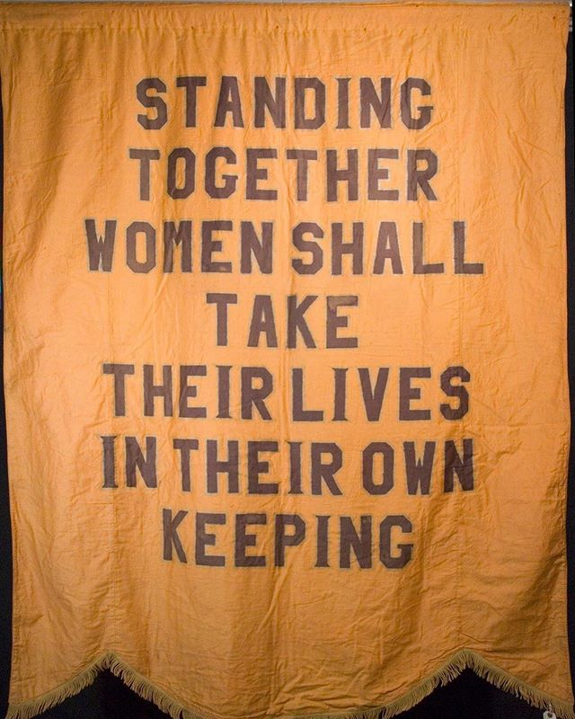"""""""Standing Together, Women Shall Take Their Lives In Their Own Keeping."""" #StandWithWomen (Image: National Woman's Party protest banner circa 1913-1920)"""
