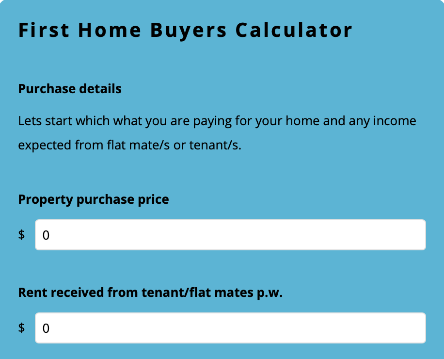 Use the  First Home Buyers  calculator