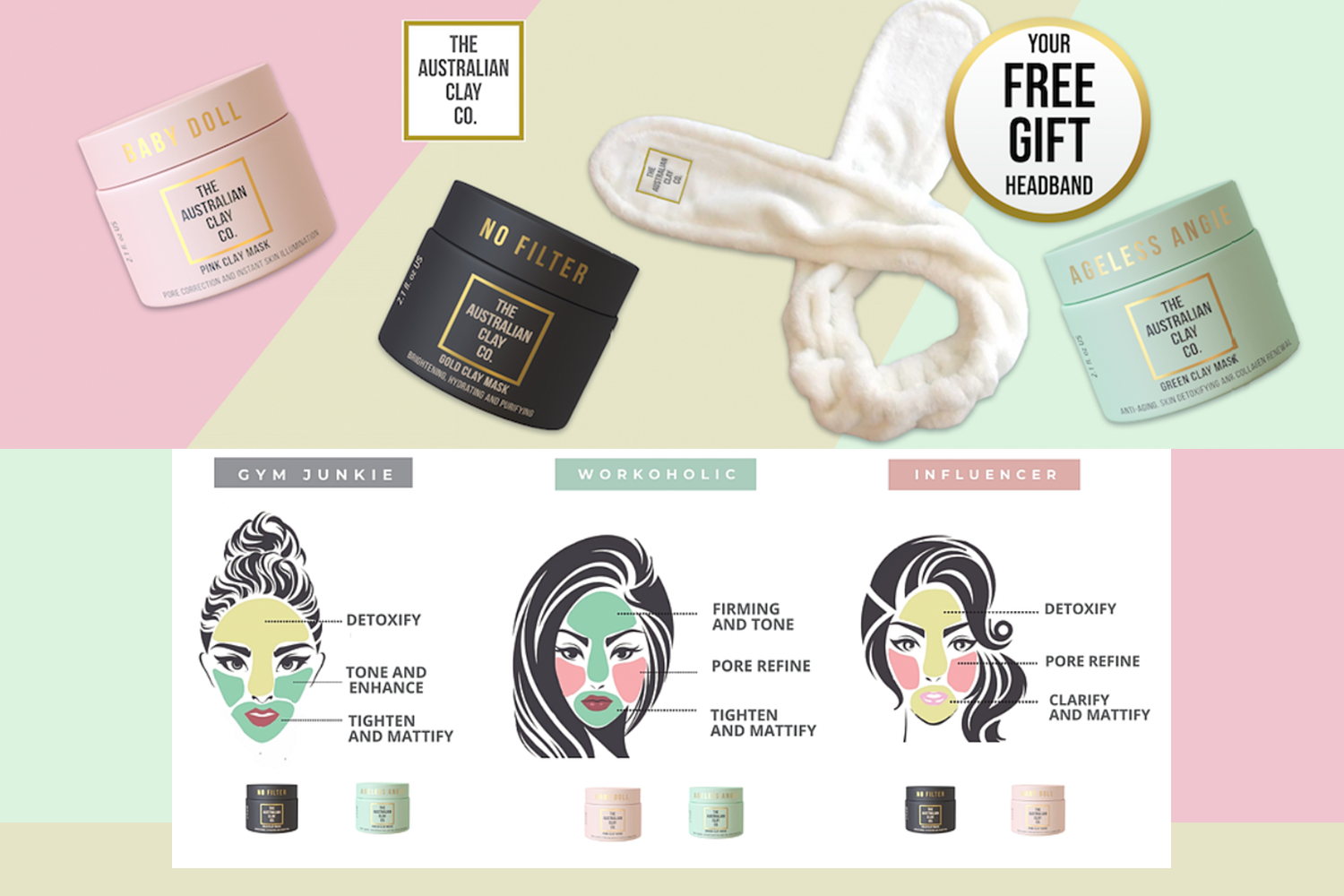 The Australian Clay Co.Your Free Gift! Bunny Ears Headband! - When you buy a Baby Doll Pink Clay Mask, No Filter Gold Clay Mask or Ageless Angie Green Clay Mask.Receive your GIFT when you type HEADBAND in the Additional Information box during checkout.Offer available while stock lasts.