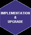 Implementation & Upgrade