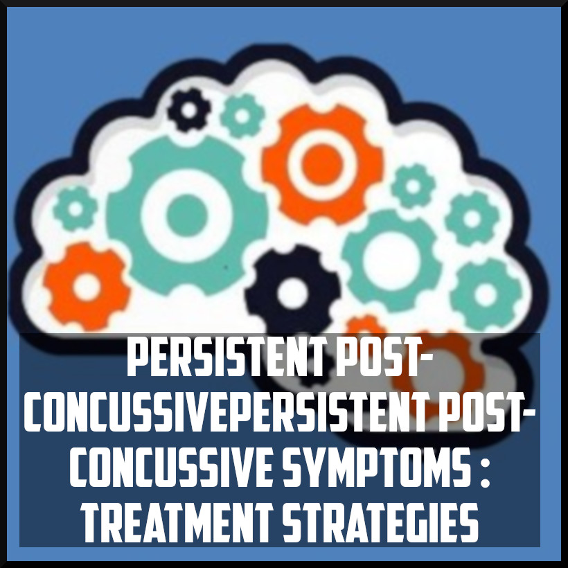 persistent post concussive strategies treatment options.jpeg