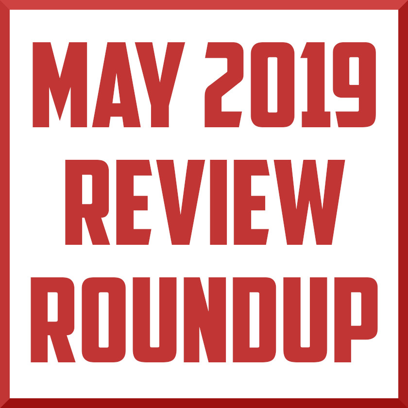 may 2019 review roundup cover.jpeg