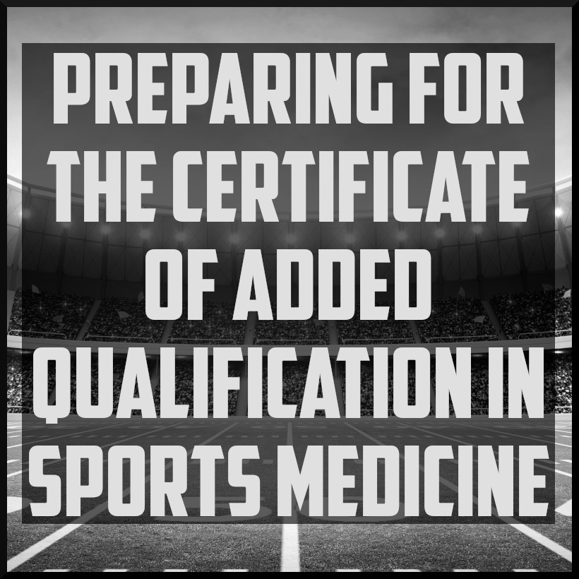 Preparing for the Certificate of Added Qualification in Sports Medicine.jpeg