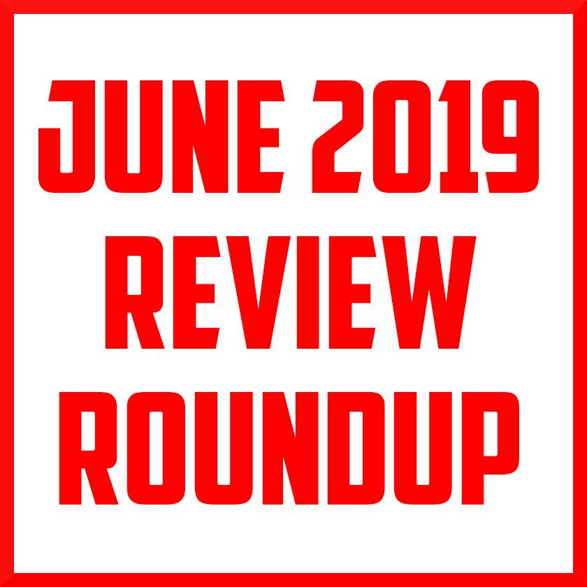 june 2019 review roundup.jpeg