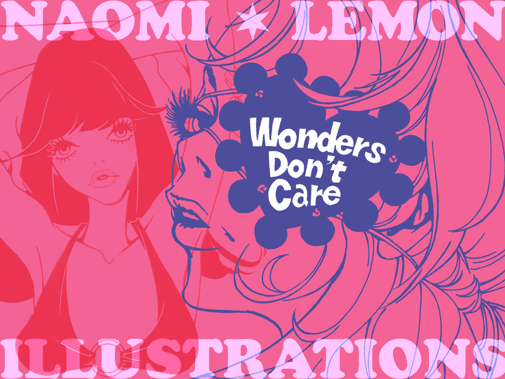 ナオミ・レモン作品集『Wondres Don't Care』単行本 - NAOMI LEMON ILLUSTRATIONS「Wonders Don't Care」Softcover editionAmazonで買う