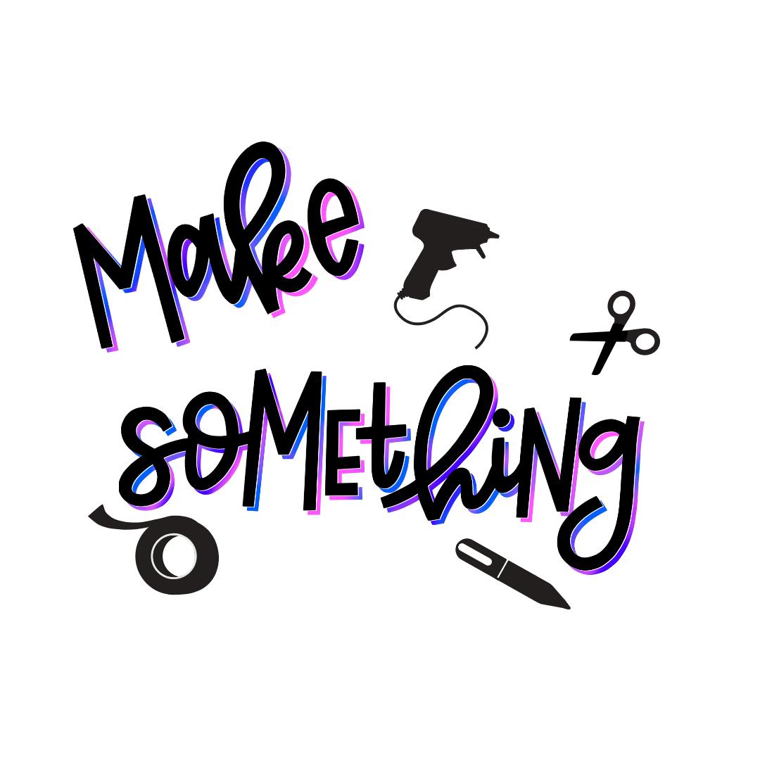 Make Something. Designs.png