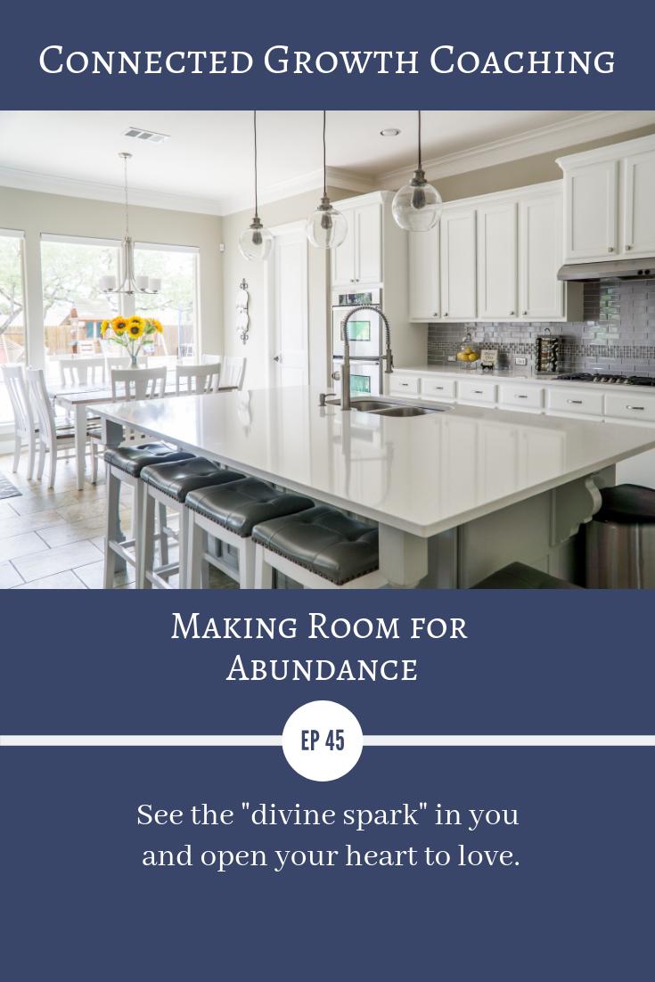 Making room for abundance