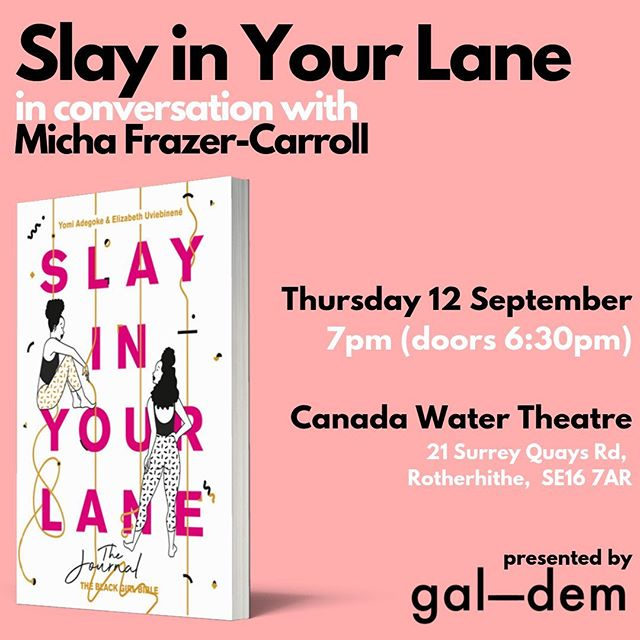 🚨To celebrate the publication of Slay In Your Lane: The Journal, we are doing a very exciting event with @galdemzine! We will be in conversation with their First Person & Opinions Editor @micha_fc, link is in our bio for tickets! 💥📝