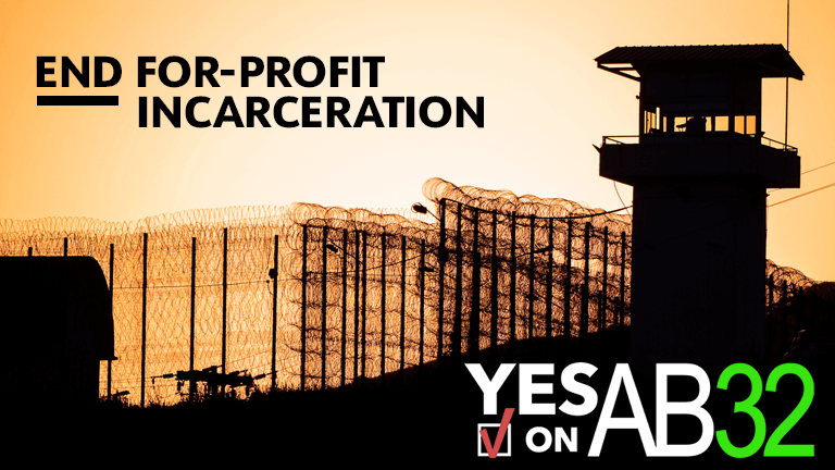 end for profit incarceration yes on ab 32.png