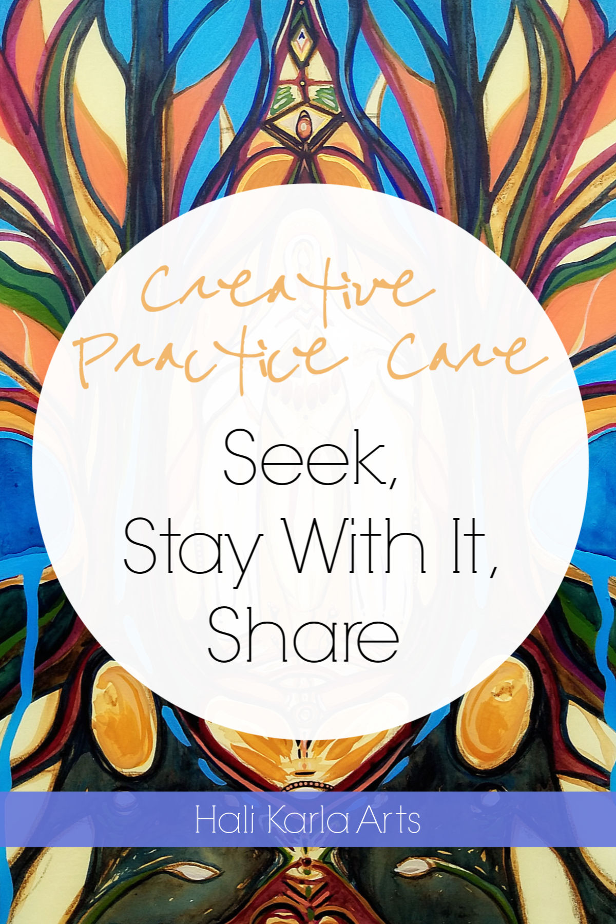 Creative Practice Care & Encouragement | Hali Karla Arts