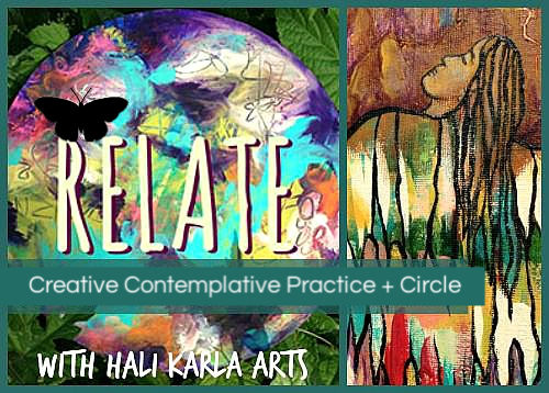 RELATE Creative Contemplative Practice + Circle with Hali Karla Arts