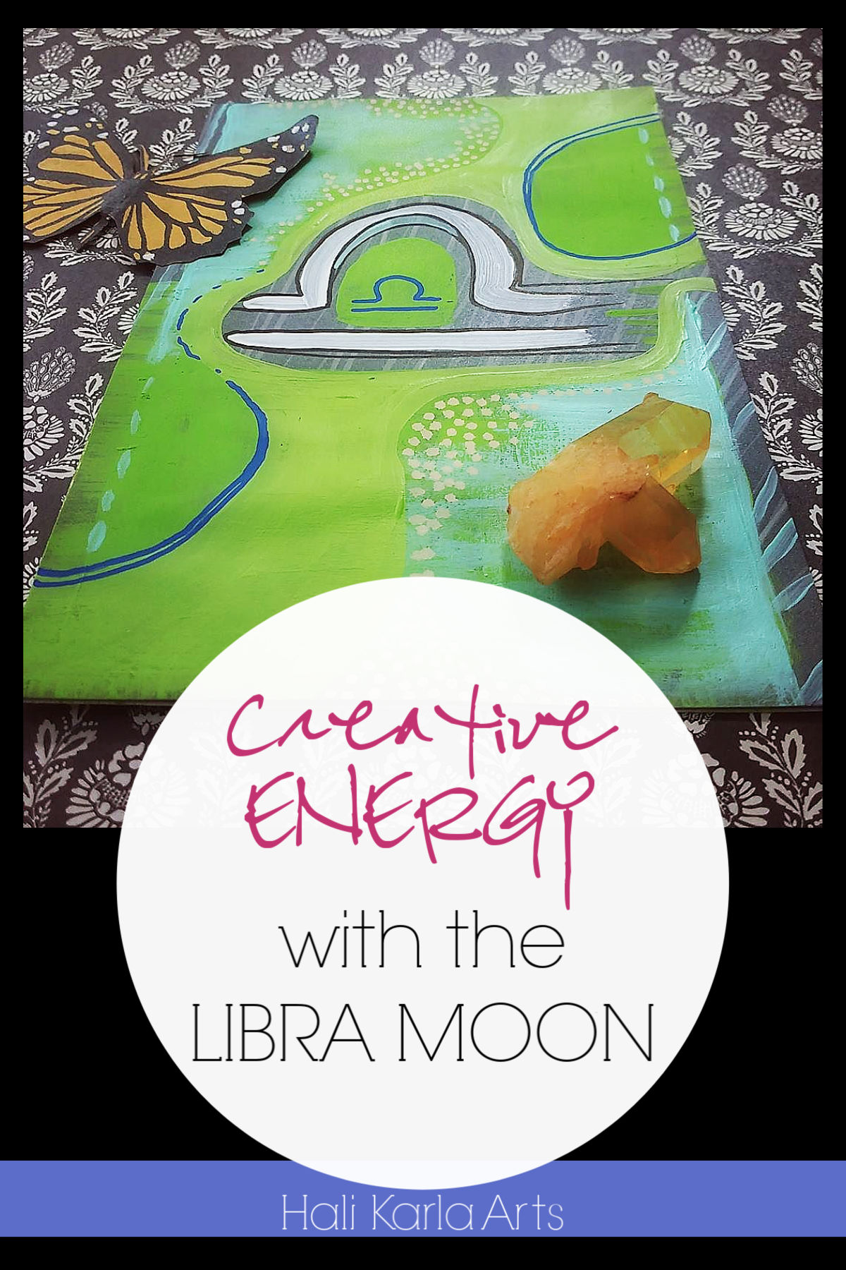 Creative Energy focus when the Moon is the the sign of LIBRA | Hali Karla Arts