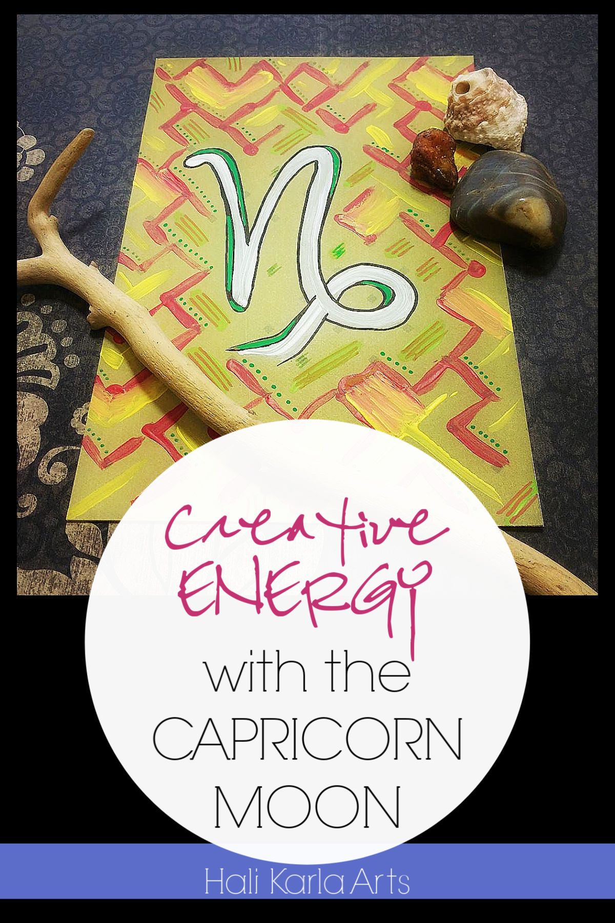 Creative Energy focus when the Moon is the the sign of CAPRICORN | Hali Karla Arts