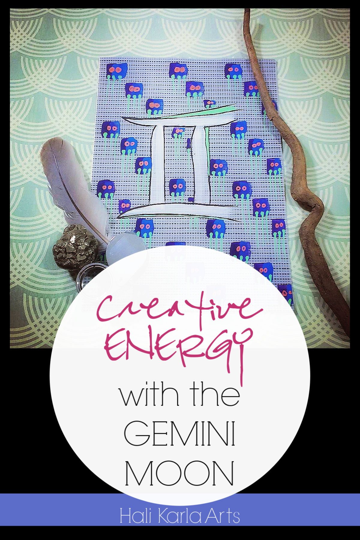 Creative Energy focus when the Moon is the the sign of GEMINI | Hali Karla Arts