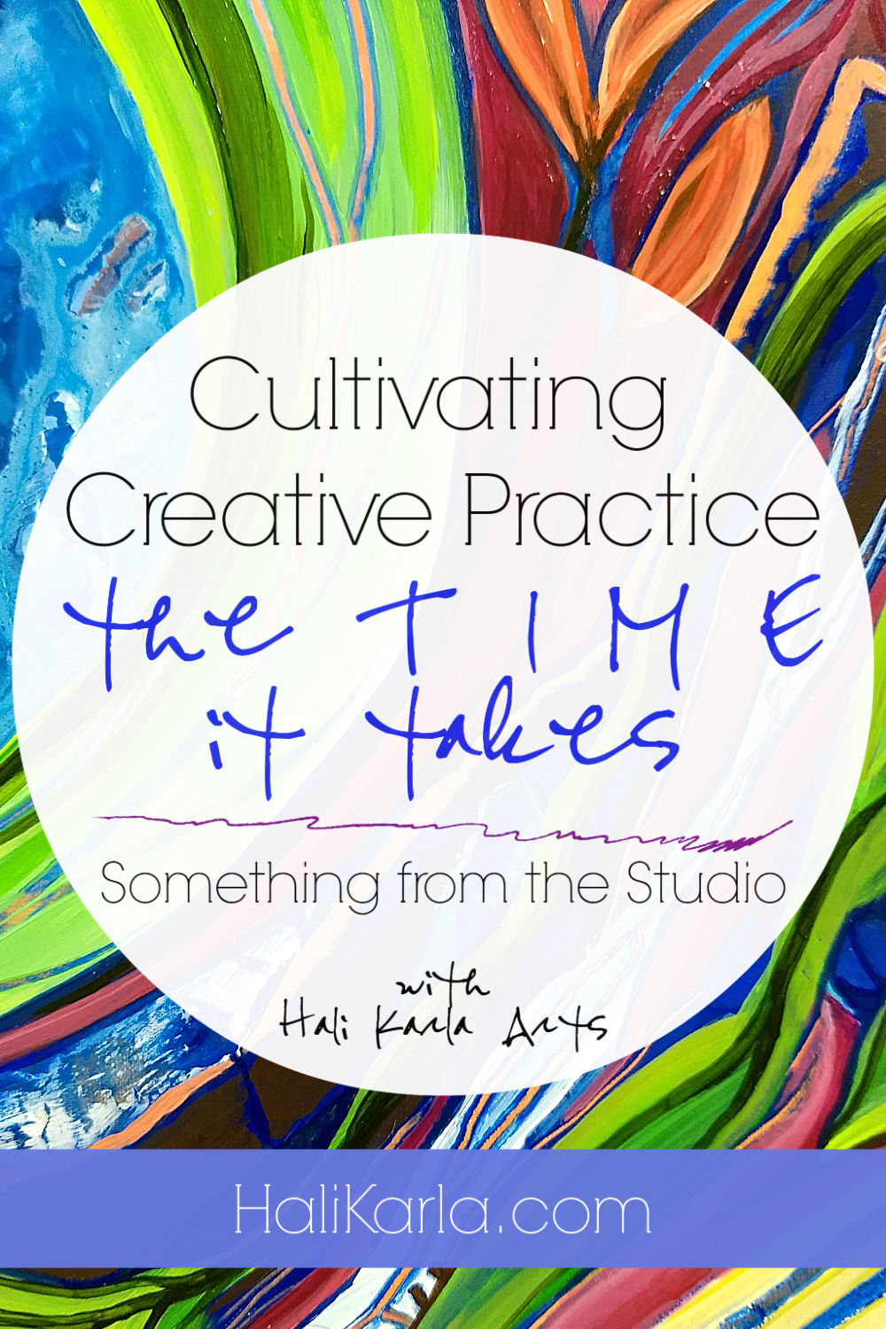 intuitive painting art demo with musing on Creative Practice | Hali Karla Arts