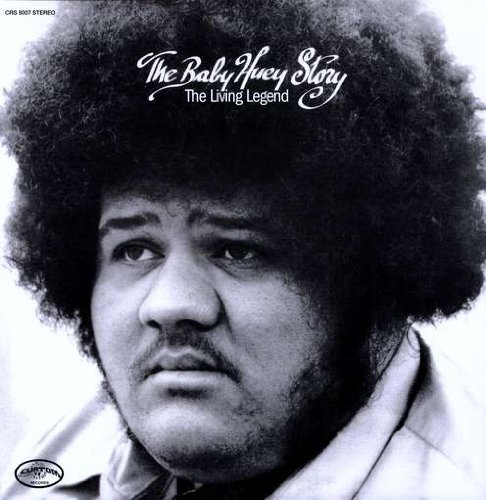 THE BABY HUEY STORY - THE LIVING LEGEND $21 180 gram vinyl @ 1971 Curtom Records